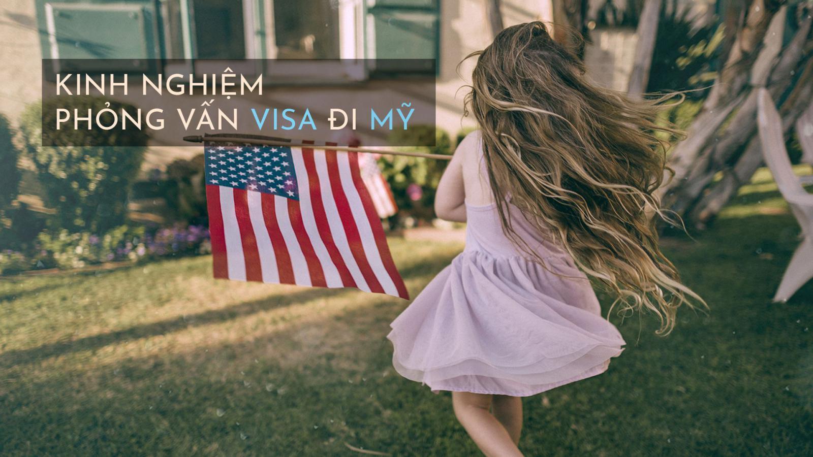 """Visa Mỹ – Thủ tục và Kinh nghiệm xin visa Mỹ """"nộp đâu đậu đó"""""""