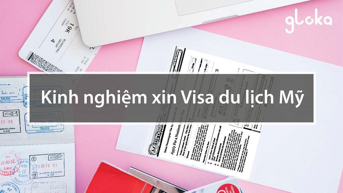 Thủ tục và Kinh nghiệm xin visa công tác Mỹ