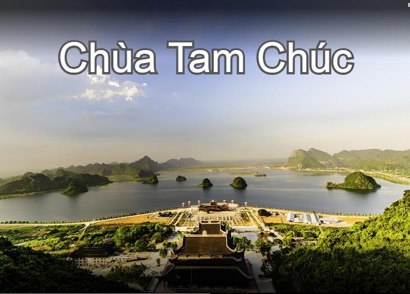Hà Nội - Chùa Tam Chúc - Tràng An 1 Ngày