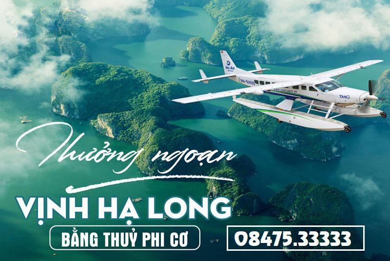 Thuê Chatter Thủy Phi Cơ bay Hà Nội - Hạ Long 60 phút - Siêu đẳng cấp